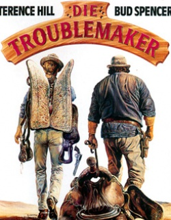 Die Troublemaker Film mit Bud Spencer und Terence Hill